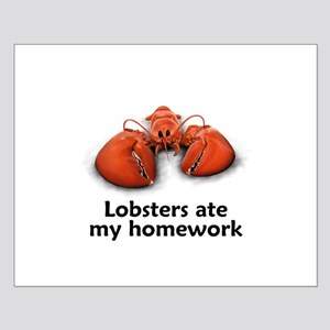 Lobsters ate my homework Small Poster