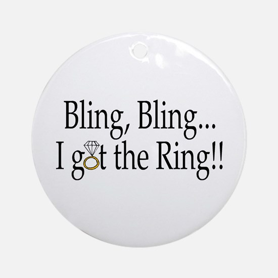 Bling, Bling, I Got The Ring! Ornament (Round)
