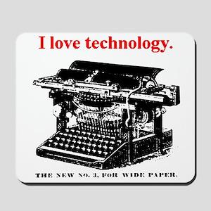 I love technology. Mousepad