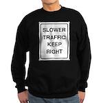Slower Traffic Sweatshirt (dark)