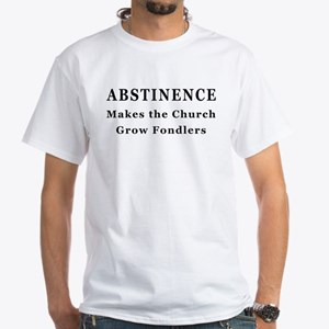 Abstinence White T-Shirt
