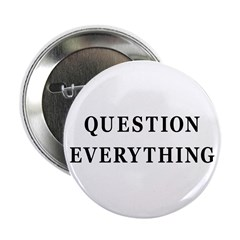 """Question Everything 2.25"""" Button (10 pack)"""