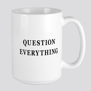 Question Everything Large Mug