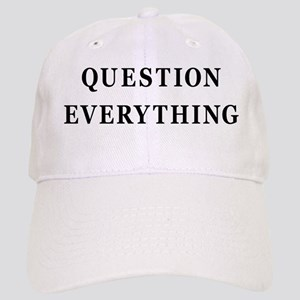 Question Everything Cap