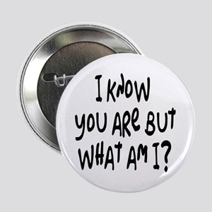 """but what am I? /blk 2.25"""" Button"""