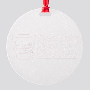 scotchy scotch Round Ornament