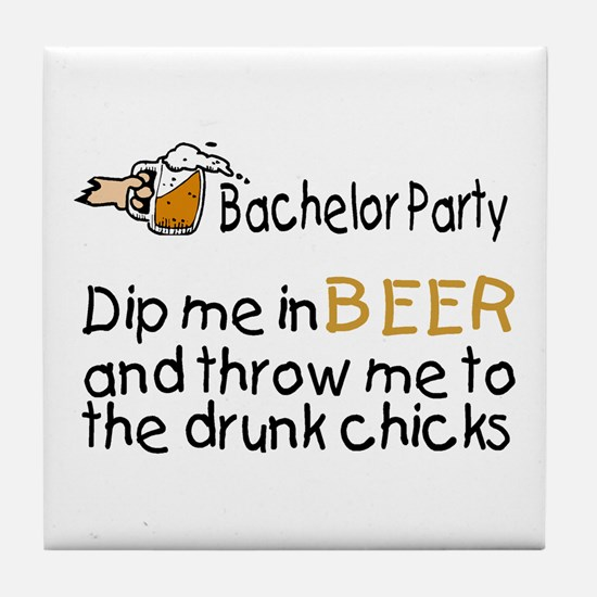 Dip Me In Beer And Throw Me To The Drunk Chicks Ti