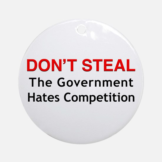 Don't Steal the Government Ha Ornament (Round)