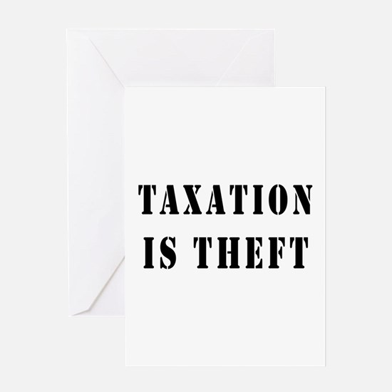 Taxation is Theft Greeting Card