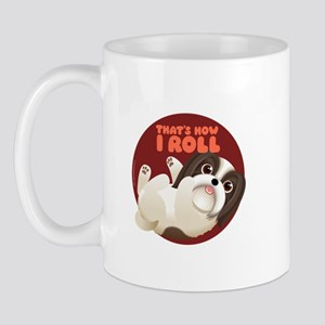 HOW I ROLL Shih Tzu Mug
