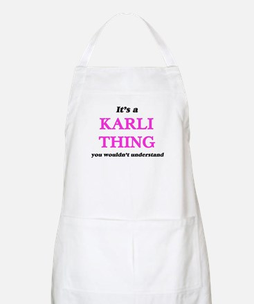 It's a Karli thing, you wouldn&#39 Light Apron