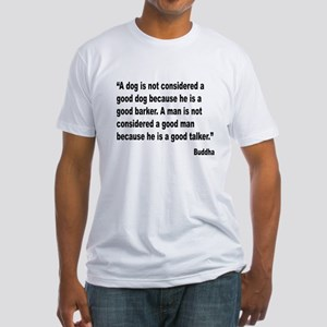Buddha Good Talker Quote Fitted T-Shirt
