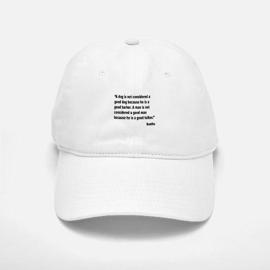 Buddha Good Talker Quote Baseball Baseball Cap
