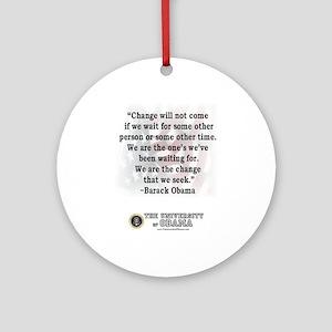 """""""Change is not...""""Barack Obam Ornament ("""