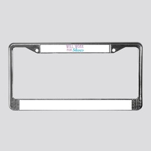 Will Work for Shoes License Plate Frame