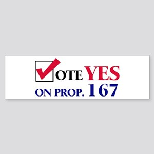Vote YES on Prop 167 Bumper Sticker