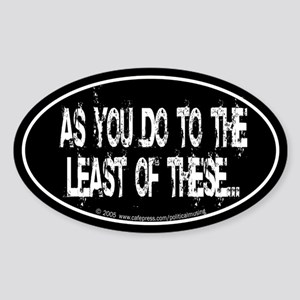 Least of these... Oval Sticker