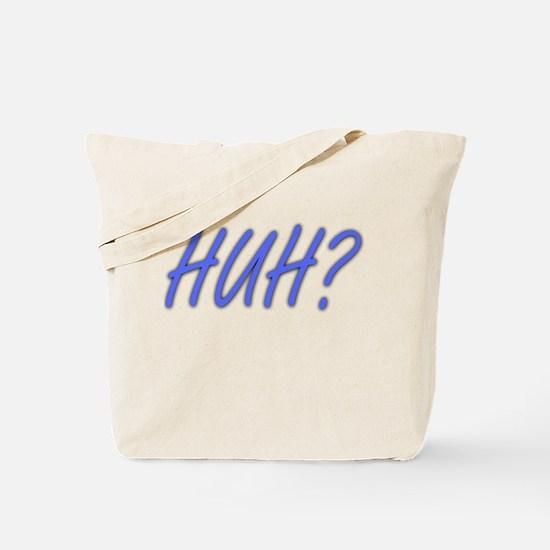 HUH? Tote Bag