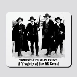 Tombstone's Main Event: OK Corral Mousepad