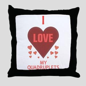 I Love My Quadruplets Throw Pillow