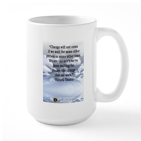 """Change will not come..."" Bar Large Mug"