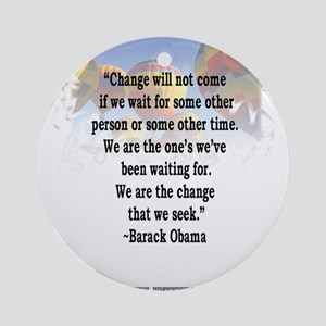 """""""Change will not come..."""" Bar Ornament (Round)"""