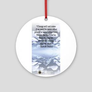 """Change is not..."" Barack Oba Ornament (Round)"