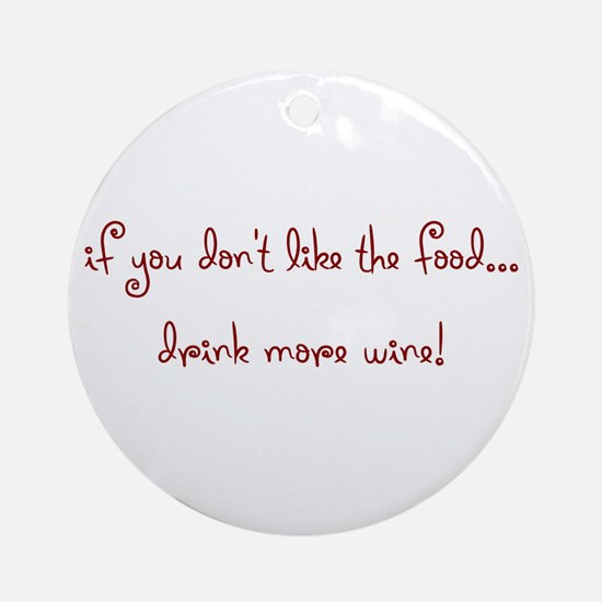 drink more wine! Ornament (Round)