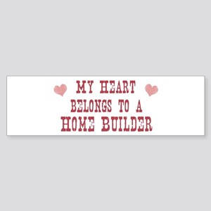 Belongs to Home Builder Bumper Sticker