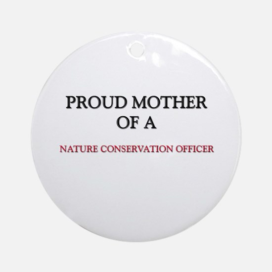 Proud Mother Of A NATURE CONSERVATION OFFICER Orna