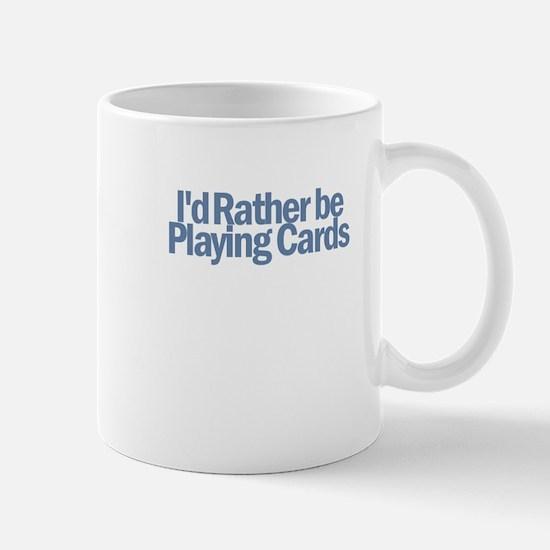 I'd Rather be Playing Cards Mug