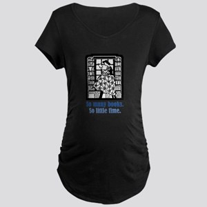 So Many Books Maternity Dark T-Shirt