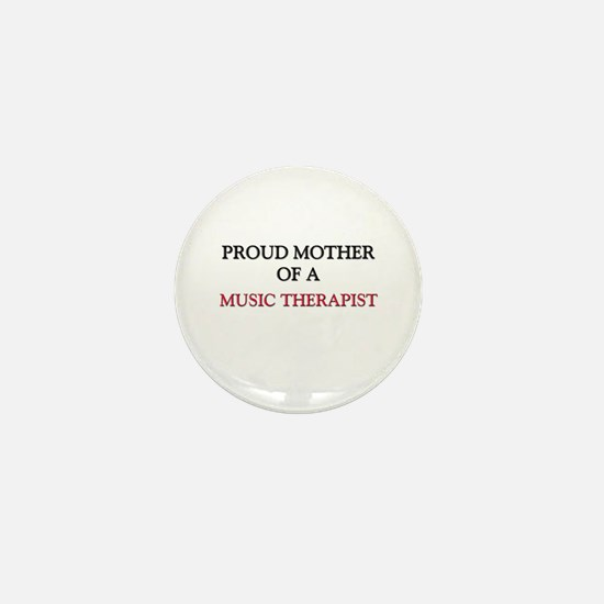 Proud Mother Of A MUSIC THERAPIST Mini Button