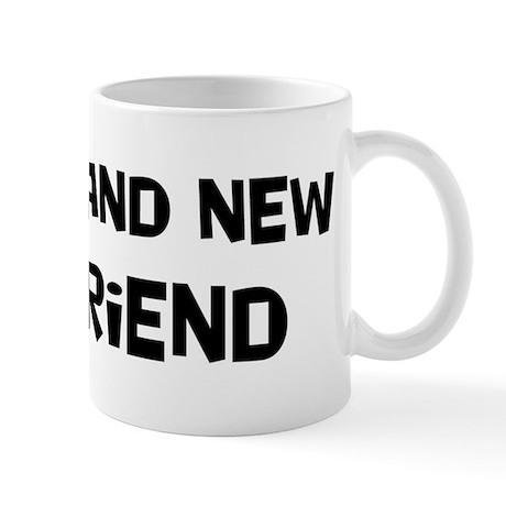 Brand New Friend Mug
