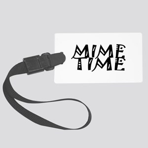 Mime Time Large Luggage Tag