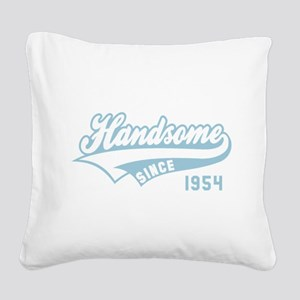 Handsome since 1954 Birthday Square Canvas Pillow