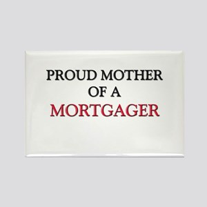 Proud Mother Of A MORTGAGER Rectangle Magnet