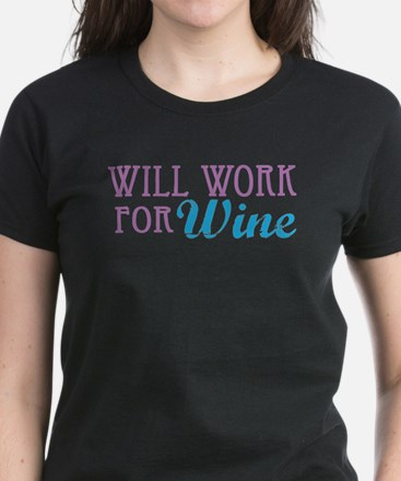 Will Work for Wine Women's Dark T-Shirt