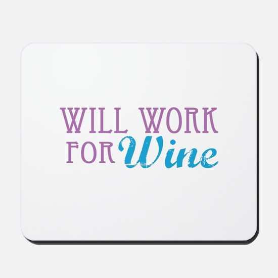 Will Work for Wine Mousepad