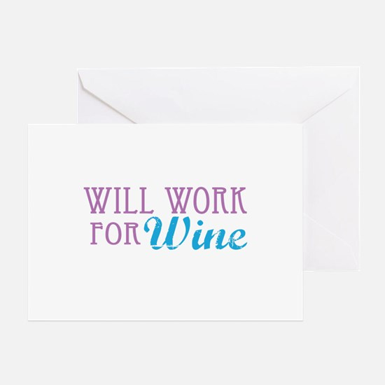 Will Work for Wine Greeting Card