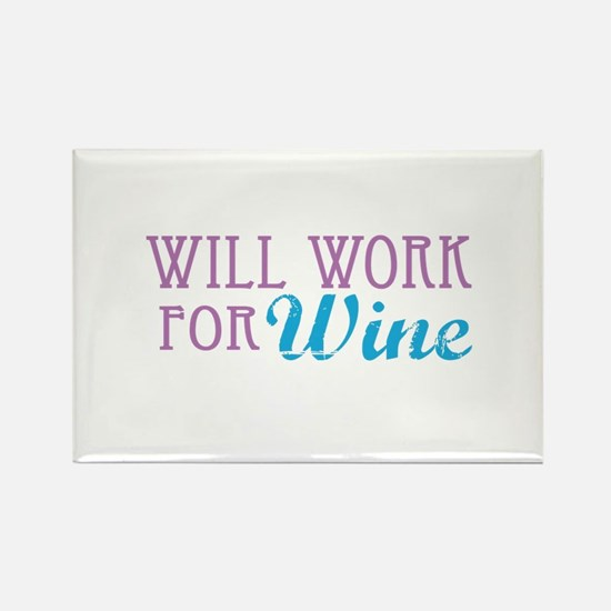 Will Work for Wine Rectangle Magnet