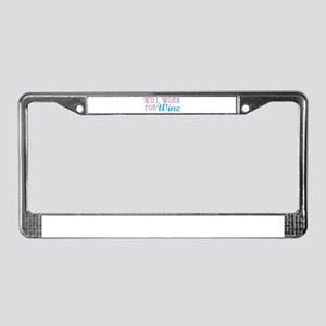 Will Work for Wine License Plate Frame