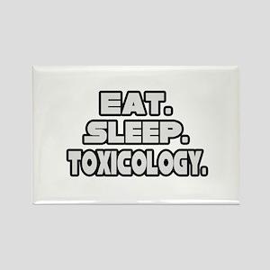 """Eat. Sleep. Toxicology."" Rectangle Magnet"
