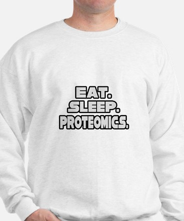 """Eat. Sleep. Proteomics."" Sweatshirt"