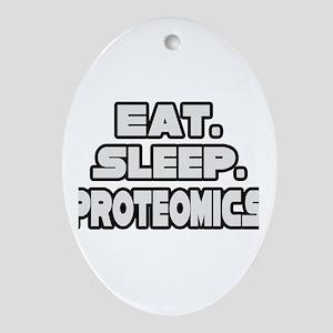 """""""Eat. Sleep. Proteomics."""" Oval Ornament"""