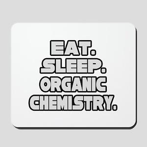 """Eat Sleep Organic Chemistry"" Mousepad"