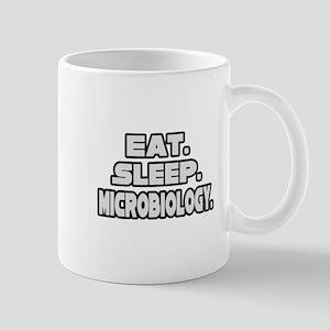 """Eat. Sleep. Microbiology."" Mug"