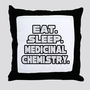 """Eat Sleep Med Chemistry"" Throw Pillow"