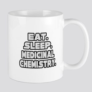 """Eat Sleep Med Chemistry"" Mug"