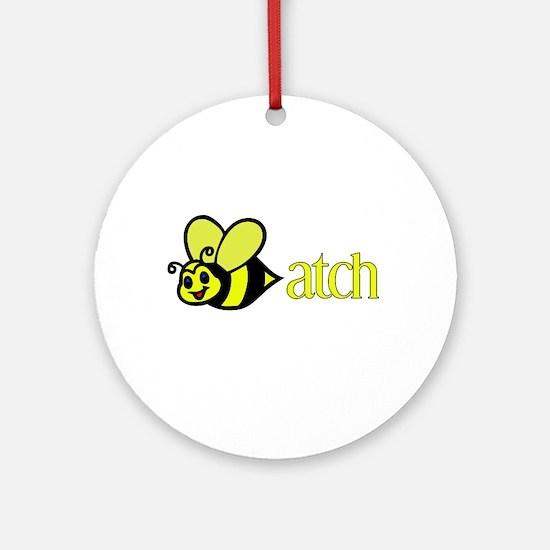 Biatch Ornament (Round)
